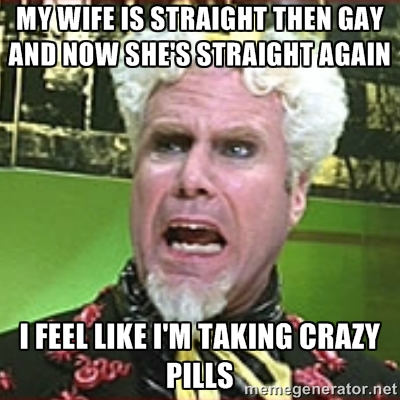 crazypills attack of the memes as it turns out, my wife is gay,Closet Meme